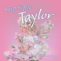 Sleep Softly Taylor - Lullabies and Sleepy Songs — The London Fox Players, Frank McConnell, Ingrid DuMosch, Eric Quiram, Julia Plaut