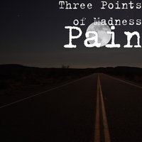 Pain — Three Points of Madness