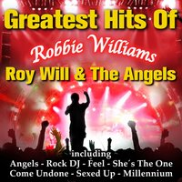 Greatest Hits of Robbie Williams — Roy Will & the Angels