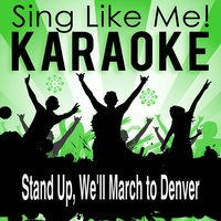 "Stand Up, We'll March to Denver (From the Movie ""Hallelujah Trail"") — La-Le-Lu"