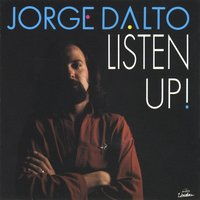 Listen Up — Jorge Dalto