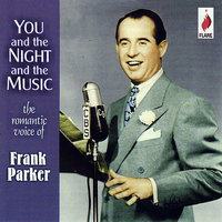 You And The Night And The Music — Frank Parker, Marion Marlowe