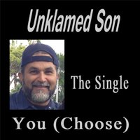 You (Choose) — Unklamed Son