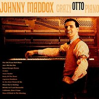 Crazy Otto Piano — Johnny Maddox