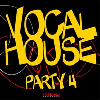 Vocal House Party Vol.4 — сборник