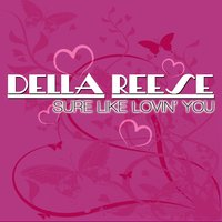 Sure Like Lovin' You — Della Reese