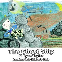 The Ghost Ship (feat. American Fork Children's Choir) — M. Ryan Taylor