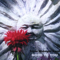 Good To You — Silver Midnight Band