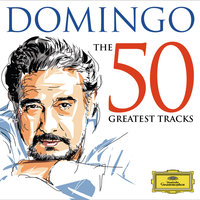 50 Greatest Tracks — Plácido Domingo