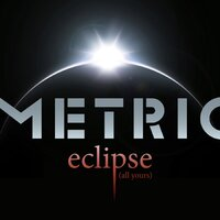 Eclipse (All Yours) — Metric