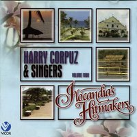 Ilocandia's Hitmakers, Vol. 4 — Harry Corpuz & Singers