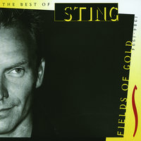 Fields Of Gold - The Best Of Sting 1984 - 1994 — Sting