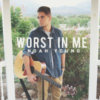 Worst in Me - Acoustic — Noah Young