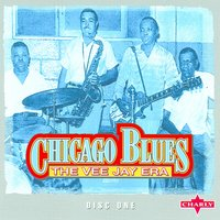 Chicago Blues - The Vee-Jay Era CD1 — сборник