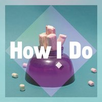 How I Do — Tapesh, Dayne S