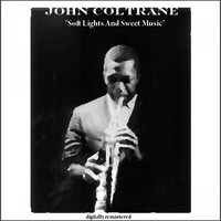 Soft Lights and Sweet Music — John Coltrane