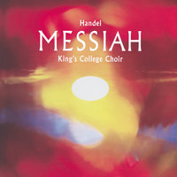 Handel: Messiah — The Choir Of King's College, Cambridge, The Brandenburg Consort, Stephen Cleobury