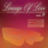Lounge of Love, Vol. 7 [The Pop Classics Chillout Songbook] — сборник