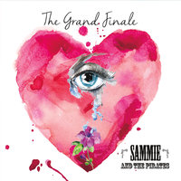 The Grand Finale — Sammie, The Pirates
