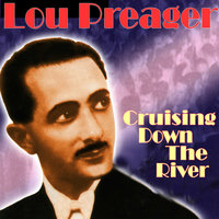 Cruising Down The River — Lou Preager & His Orchestra