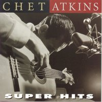 Super Hits — Chet Atkins