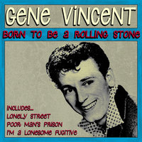 Born To Be A Rolling Stone — Gene Vincent