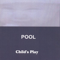 Child's Play — Pool