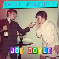 Back in This Cigarette — Joe Doyle
