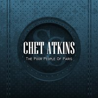 The Poor People of Paris — Chet Atkins