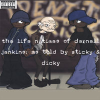 The Life -n- Times of Darnell Jenkins: as told by Sticky & Dicky — Identity Crisis