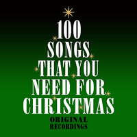 100 Songs That You Need For Christmas — сборник