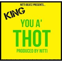 You a Thot — King
