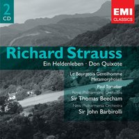 Strauss: Ein Heldenleben, Don Quixote etc — Sir Thomas Beecham, Sir John Barbirolli, Рихард Штраус