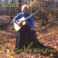 Set The Bird Free — Grant Weber