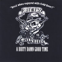 A Dirty Damn Good Time — Ruthless Cunt Killers