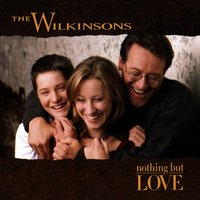 Nothing But Love — The Wilkinsons