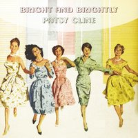 Bright And Brightly — Patsy Cline