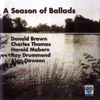 A Season of Ballads — Charles Thomas, Harold Mabern, Donald Brown