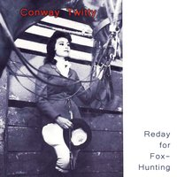 Reday For Fox-Hunting — Conway Twitty