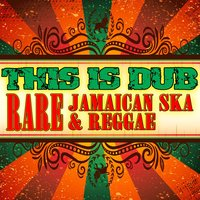 This Is Dub - Rare Jamaican Ska & Reggae — сборник
