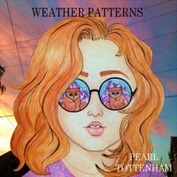 Weather Patterns — Pearl Tottenham