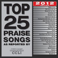 Top 25 Praise Songs 2012 Edition — Maranatha! Praise Band