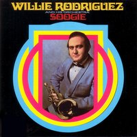 Soogie — Willie Rodriguez and His Orchestra