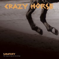 Scratchy: The Reprise Recordings [Includes Liner Notes] — Crazy Horse