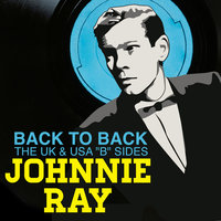 "Turn It Over - the Uk & Usa ""B"" Sides — Johnnie Ray"