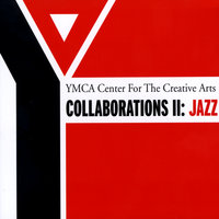 Collaborations II Jazz — YMCA Center For the Creative Arts