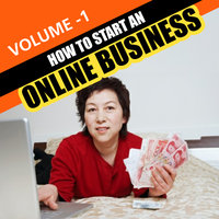 How to Start An Online Business - Volume 1 — Online Business Institute