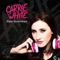 Saw Business — Carrie White