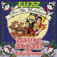Fuzz for the Holidays — The Arrows, Davie Allan, Davie Allan and the Arrows
