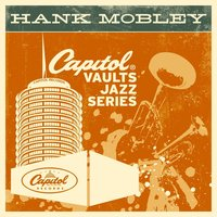 The Capitol Vaults Jazz Series — Hank Mobley